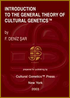 F. Deniz Sar: Introduction to the General Theory of Cultural Genetics, Cultural Genetics Press, New York, 2003.